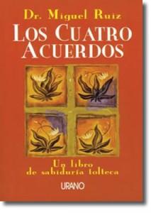 Los Cuatro Acuerdos del Dr. Miguel Ruiz